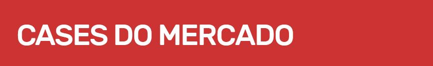 CASES-DO-MERCADO
