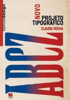 Novo projeto tipográfico, Claudio Rocha (Rosari) e Tipos para tela, Ellen Lupton [org.] (Gustavo Gilli).