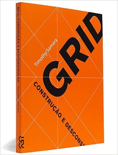 Construção e desconstrução do Grid, Timothy Samara (Cosac Naify);