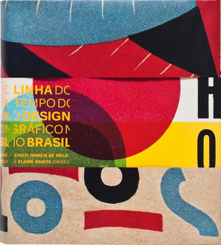 Linha do Tempo do Design Gráfico no Brasil, Chico Homem de Melo e Elaine Ramos [org.] (Cosac Naify);